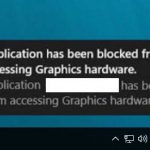 (Resolved) Application has been blocked from accessing graphics hardware
