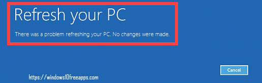 There was a problem refreshing your PC. No changes were made
