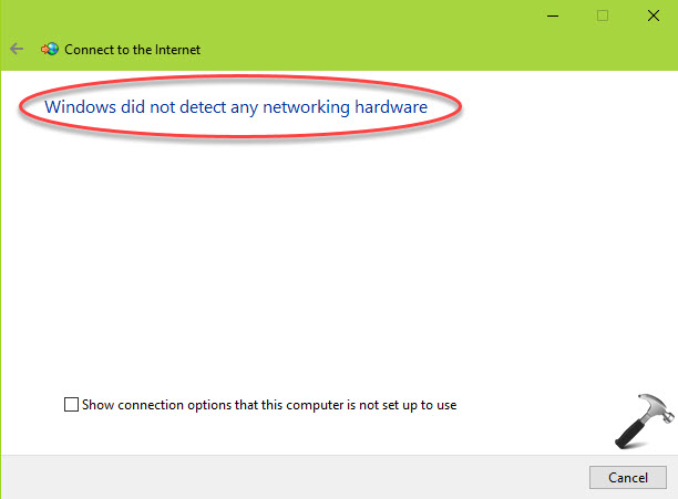 Windows Did Not Detect Any Networking Hardware in Windows 10