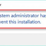 The System Administrator Has Set Policies To Prevent This Installation Windows 10