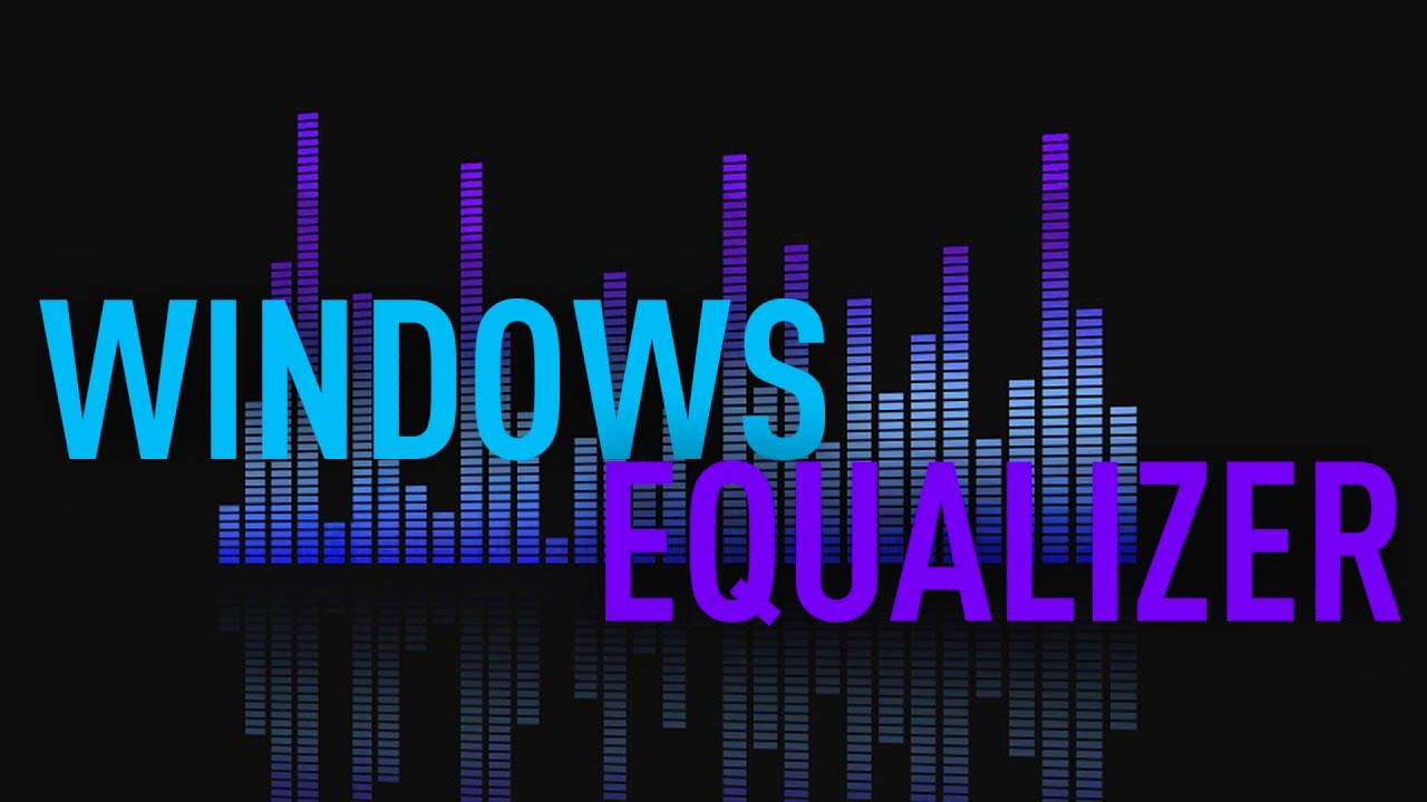 Audio Equalizer Software For Windows 10