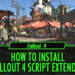 How to Install F4SE for Fallout 4