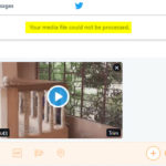 twitter your media file could not be processed