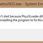 metro 2033 can't start because physxloader.dll is missing