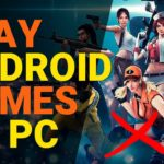 How To Play Android Games on PC without Bluestacks