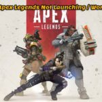 Apex Legends Not Launching / Won't Launch on Windows PC : How to Fix?
