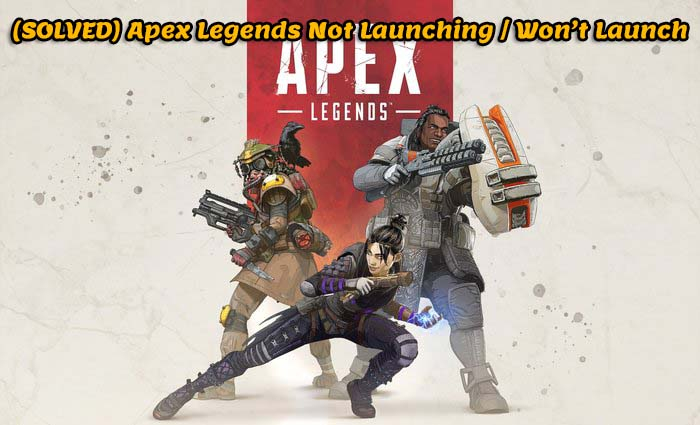 Apex Legends Not Launching